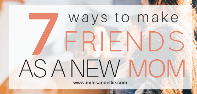How to Make Friends as a New Mom