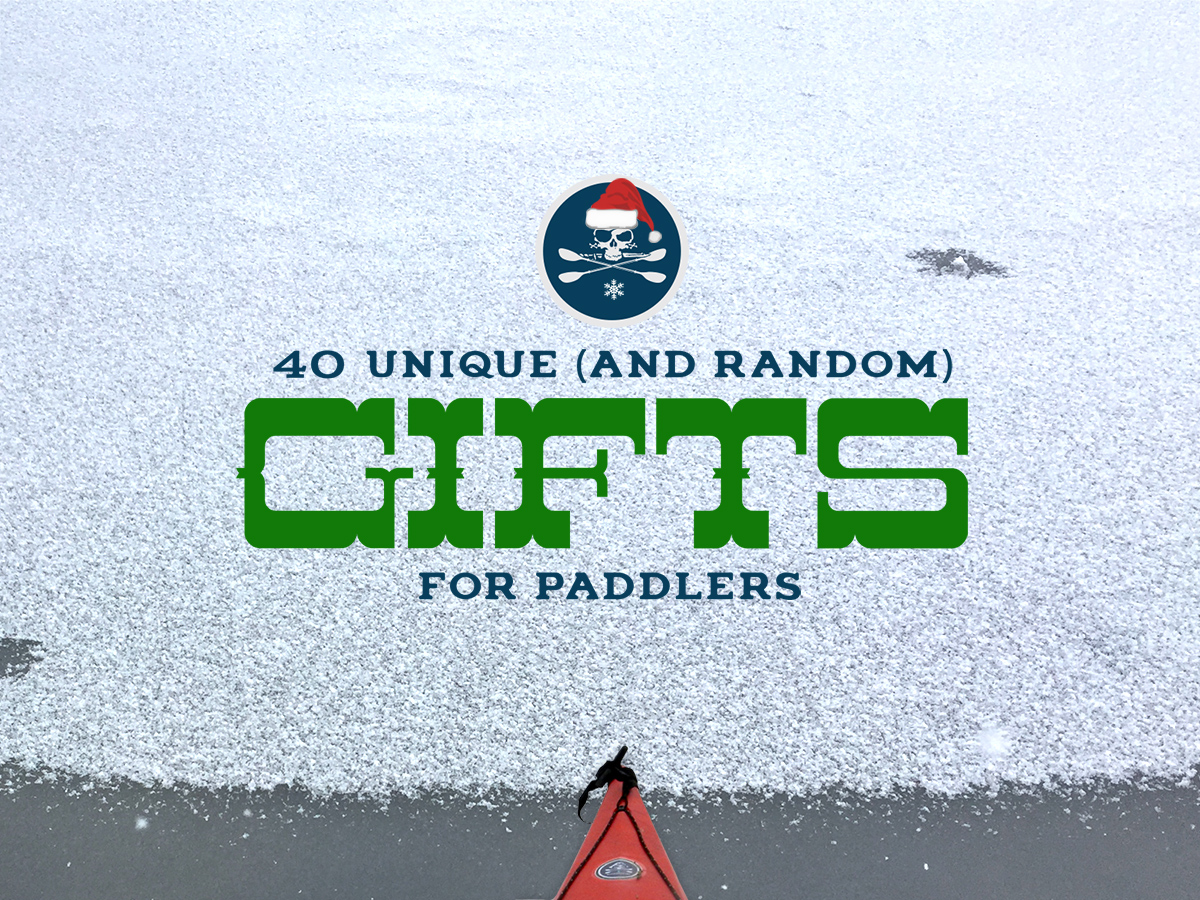 40 Gifts for Canoers and Kayakers