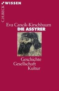 Die Assyrer: Geschichte, Gesellschaft, Kultur [Taschenbuch]