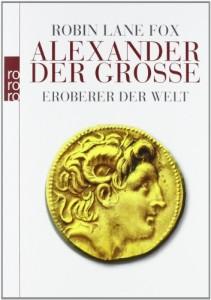 Alexander der Große: Eroberer der Welt [Taschenbuch]