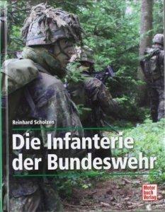 Die Infanterie der Bundeswehr [Gebundene Ausgabe]
