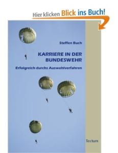 Karriere in der Bundeswehr: Erfolgreich durchs Auswahlverfahren [Broschiert]