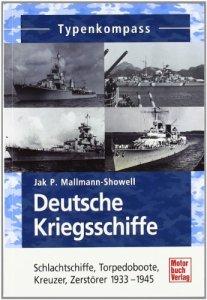 Deutsche Kriegsschiffe: Schlachtschiffe, Torpedoboote, Kreuzer, Zerstörer 1933-1945 (Typenkompass) [Taschenbuch]