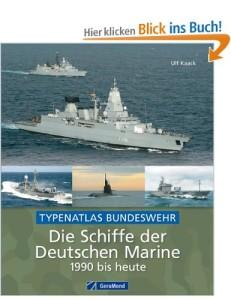 Die Schiffe der Deutschen Marine von 1990 bis heute [Gebundene Ausgabe]