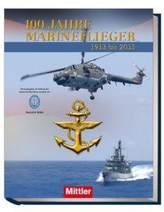 100 Jahre Marineflieger - 1913-2013: Fliegen für die Flotte [Gebundene Ausgabe]