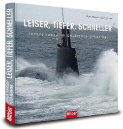 Leiser, tiefer, schneller - Innovationen im Deutschen U-Bootbau [Gebundene Ausgabe]