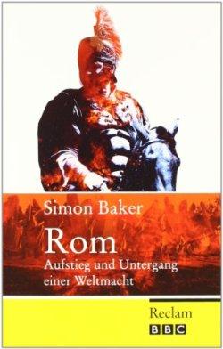 Rom: Aufstieg und Untergang einer Weltmacht [Taschenbuch]