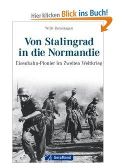 Von Stalingrad in die Normandie: Eisenbahnpioniere im Zweiten Weltkrieg