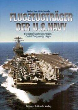Flugzeugträger der U.S. Navy: Flottenflugzeugträger /Geleitflugzeugträger [Gebundene Ausgabe]