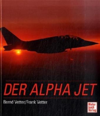 Der Alpha Jet [Gebundene Ausgabe]