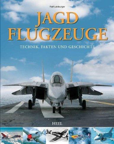 Jagdflugzeuge: Technik, Fakten und Geschichte [Gebundene Ausgabe]