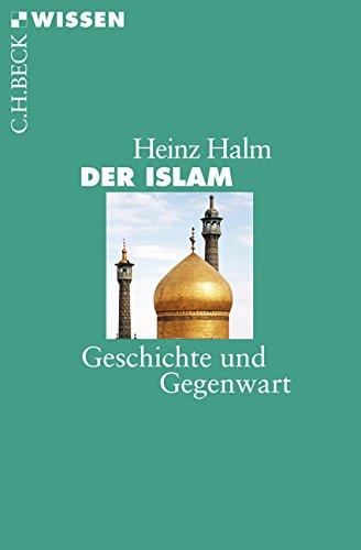 Der Islam: Geschichte und Gegenwart Taschenbuch – 4. Dezember 2014