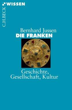Die Franken: Geschichte, Gesellschaft, Kultur Taschenbuch – 11. März 2014
