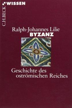 Byzanz: Geschichte des oströmischen Reiches 326-1453 Taschenbuch – 15. Mai 2014