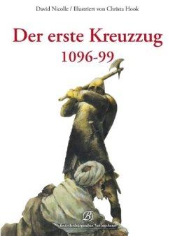 Der erste Kreuzzug 1096-99 Taschenbuch – 29. Juli 2012