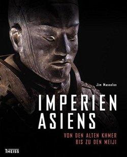 Imperien Asiens: Von den alten Khmer zu den Meiji Gebundene Ausgabe – 1. September 2010