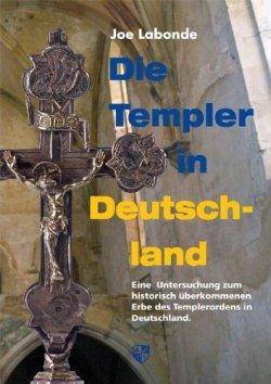 Die Templer in Deutschland: Eine Untersuchung zum historisch überkommenen Erbe des Templerordens in Deutschland Gebundene Ausgabe – 10. August 2010