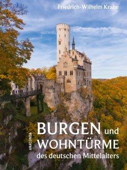 Burgen und Wohntürme des deutschen Mittelalters Gebundene Ausgabe – 3. September 2014
