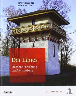 Der Limes: 50 Jahre Forschung und Vermittlung (Limesreihe - Schriften des Limesmuseums Aalen) Gebundene Ausgabe – 7. April 2014