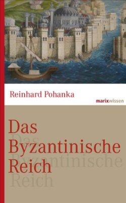Das Byzantinische Reich: Die Geschichte einer der größten Zivilisationen der Welt (330-1453) (Marixwissen) Gebundene Ausgabe – 20. März 2013