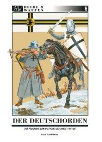 Der Deutschorden: Von Akkon zum Staat der Ordensritter im Baltikum Broschiert – 19. Dezember 2011