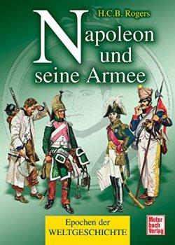 Napoleon und seine Armee (Epochen der Weltgeschichte) Taschenbuch – 30. November 2009