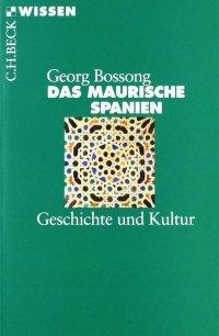 Das Maurische Spanien: Geschichte und Kultur (Beck'sche Reihe) Taschenbuch – 25. Juni 2010