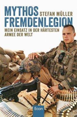 Mythos Fremdenlegion: Mein Einsatz in der härtesten Armee der Welt Broschiert – 11. September 2015