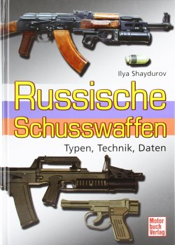 Russische Schusswaffen: Typen.Technik.Daten Gebundene Ausgabe – 31. August 2010