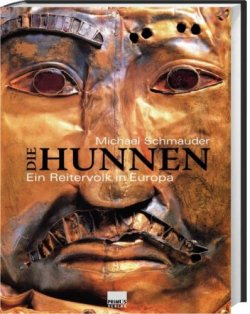 Die Hunnen. Ein Reitervolk in Europa Gebundene Ausgabe – März 2009