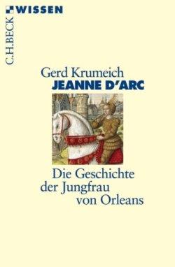 Jeanne d'Arc: Die Geschichte der Jungfrau von Orleans (Beck'sche Reihe) Taschenbuch – 18. Juni 2012