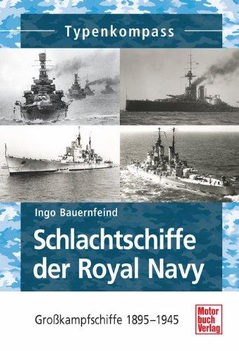 Schlachtschiffe der Royal Navy: Großkampfschiffe 1906-1945 (Typenkompass) Taschenbuch – 29. Oktober 2014