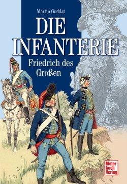 Die Infanterie Friedrichs des Großen Gebundene Ausgabe – 27. Februar 2012