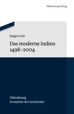 Das moderne Indien 1498 bis 2004 (Oldenbourg Grundriss der Geschichte, Band 40) Taschenbuch – 25. Januar 2012