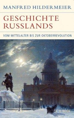 Geschichte Russlands: Vom Mittelalter bis zur Oktoberrevolution (Historische Bibliothek der Gerda Henkel Stiftung) Gebundene Ausgabe – 30. August 2013