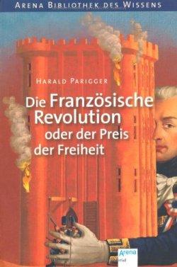 Die Französische Revolution oder der Preis der Freiheit Broschiert – 1. Juli 2012