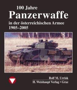100 Jahre Panzerwaffe im österreichischen Heer Gebundene Ausgabe – 1. Oktober 2006