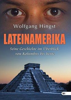 Lateinamerika: Seine Geschichte im Überblick von Kolumbus bis heute Broschiert – 27. Oktober 2014