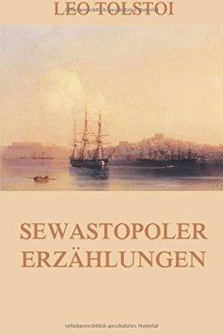 Sewastopoler Erzählungen: Vollständige Ausgabe mit allen drei Teilen Taschenbuch – 14. Oktober 2015