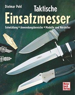 Taktische Einsatzmesser: Entwicklung - Anwendungsbereiche - Modelle und Hersteller Gebundene Ausgabe – Juni 2003