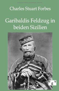 Garibaldis Feldzug in beiden Sizilien Taschenbuch – Januar 2012