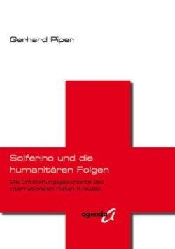 Solferino und die humanitären Folgen: Die Enstehungsgeschichte des Internationalen Roten Kreuzes Broschiert – September 2009