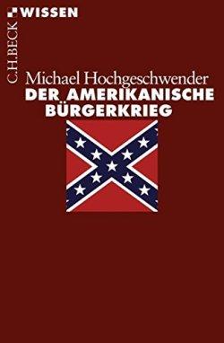 Der amerikanische Bürgerkrieg (Beck'sche Reihe) Taschenbuch – 25. Mai 2010