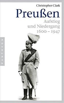 Preußen. Aufstieg und Niedergang 1600 - 1947 Broschiert – 13. Oktober 2008