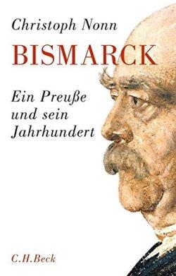 Bismarck: Ein Preuße und sein Jahrhundert Gebundene Ausgabe – 18. November 2015