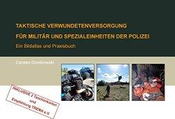 Taktische Verwundetenversorgung für Militär und Spezialeinheiten der Polizei: Bildatlas und Praxisbuch Spiralbindung – 20. September 2012