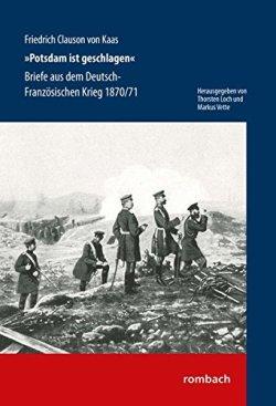 """""""Potsdam ist geschlagen"""" Briefe aus dem Deutsch-Französischen Krieg 1870/71 Gebundene Ausgabe – 30. Dezember 2015"""