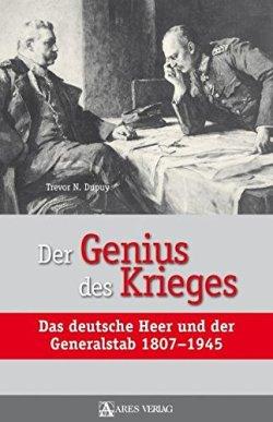 Der Genius des Krieges: Das deutsche Heer und der Generalstab 1807-1945 Gebundene Ausgabe – 1. Februar 2011