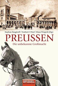 Preußen: Die unbekannte Großmacht Taschenbuch – 13. Juli 2009