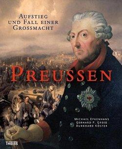 Preußen: Aufstieg und Fall einer Großmacht Gebundene Ausgabe – 1. September 2011